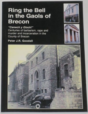 Ring the Bell in the Gaols of Brecon, by Peter J.R. Goodall